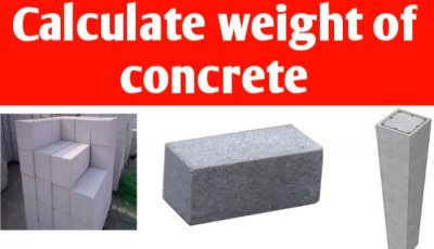 Calculate weight of concrete for pile, slab, cube, cylinder, column & beam