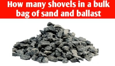 How many shovels in a bulk bag of sand and ballast