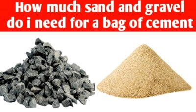 How much sand and gravel do I need for a bag of cement