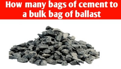 How many bags of cement to a bulk bag of ballast