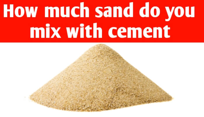 How much sand do you mix with cement