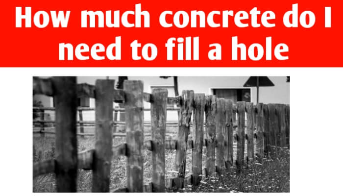 How much concrete do I need to fill a hole