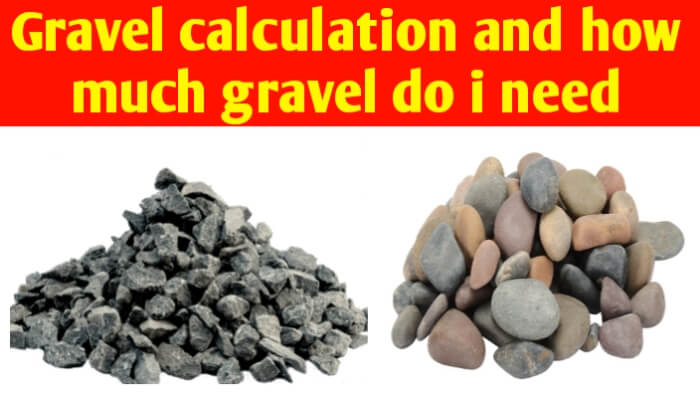 Gravel calculation | how much gravel do I need