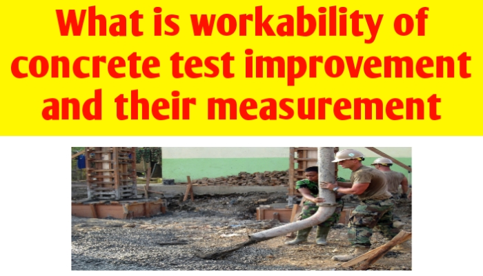Workability of concrete | test, definition, improvement and meaning