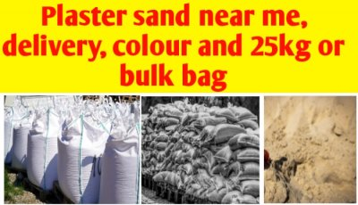 Plaster sand near me, delivery, colour and 25kg or bulk bag