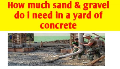 How much sand and gravel in a yard of concrete