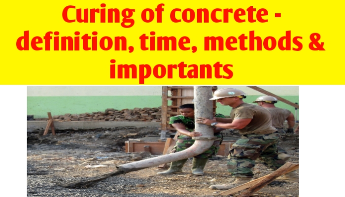 Curing of concrete - definition, time, methods & important