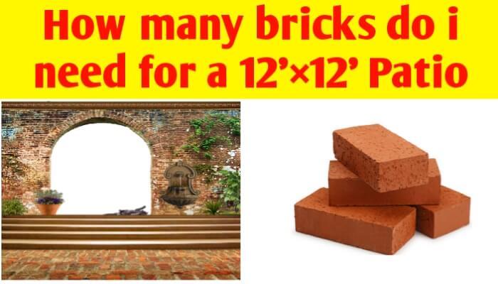 How many bricks do i need for a 12'×12' Patio