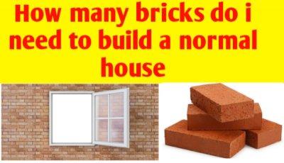 How many bricks do I need to build a normal house