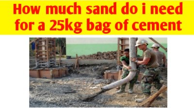 How much sand do i need for a 25kg bag of cement