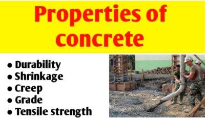 Properties of concrete: durability, shrinkage, creep, grade & tensile strength